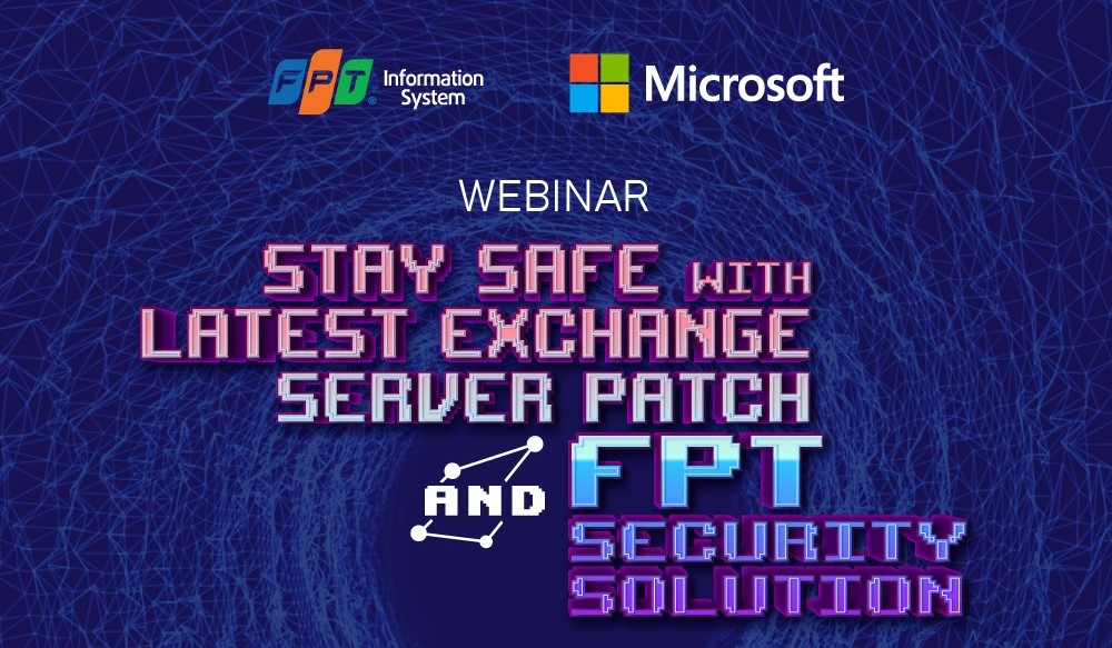 FPT IS coordinates with Microsoft to help enterprises ensure information security with the latest Microsoft Exchange update